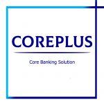 CorePlus - Giải pháp Ngân hàng lõi