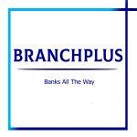 BranchPlus - Ngân hàng đi muôn nơi